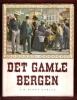 Det Gamble Bergen : Erindringer I Bilder Og Tekst Fra En By I Fest Og Bverdag . BROSSING Gustav