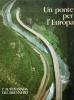 Un Ponte per l'Europa : L'Autostrada Del Brennero . CALLIN Gino
