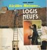 Vieilles Maisons . Logis Neufs illustré De 132 Dessins et Schémas . DUMARET Pierre