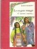 Le Cygne Rouge et Autres Contes Du Wigwam et de La Prairie . COLMONT Marie , Recueillis et Adaptés Par