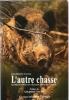 L'autre Chasse : Lettre Ouverte D'un Chasseur Aux Non-Chasseurs . FAUDON Jean-Philippe