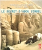 Le Secret D'Abou Simbel : Le Chef-D'Oeuvre De Ramsès II Décrypté . HERY François-Xavier , ENEL Thierry