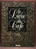 Le Livre Du Café  . CHABOUIS Lucette
