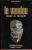 Le Vaudou : Magie Ou Religion . KERBOULL Jean