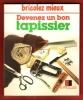 Devenez Un Bon Tapissier . AUGUSTE Pierre