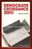 Démocratie Croissance Zéro . GOLDRING Maurice