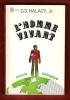 L'Homme Vivant : Miracle Biologique . HALACY D. S.