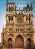 Les Eglises et Cathédrales : Chefs-D'oeuvre De L'architecture . McNUTT Stacey