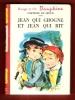 Jean Qui Grogne et Jean Qui Rit  . Comtesse De SEGUR , Née Rostopchine