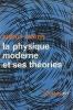 La Physique Moderne et Ses Théories . March Arthur