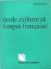 Ecole , Culture et Langue Française : Elements Pour Une Approche Sociologique . BERNARD Régis