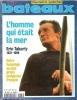 Bateaux . Numéro Spécial Eric Tabarly 1931 - 1998 : L'Homme Qui était la Mer . Notre Hommage Au Plus Grand Navigateur Français . n° 482 . Juillet ...