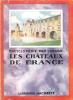 Encyclopédie par L'image : Les Châteaux De France . Collectif