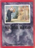 Encyclopédie par L'image : Victor Hugo. Collectif