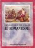 Encyclopédie par L'image : Le Romantisme. Collectif