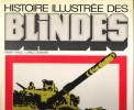 Histoire Illustrée Des Blindés . HALLE Armin