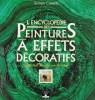 L'Encyclopédie des Peintures à Effets Décoratifs : Trompe L'oeil - Imitation Bois et Marbre  . CAVELLE Simon