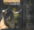 Terres Taurines Cultures et Passion Revue Trimestrielle - Opus 9 - Août 2006. VIARD André ( Édito )
