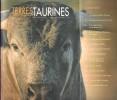 Terres Taurines Cultures et Passion Revue Trimestrielle - Opus10 - Spécial Novembre 2006. VIARD André ( Édito )