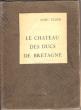Le Château Des Ducs De Bretagne. ELDER Marc