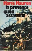 La Provence Qu'on Assassine , La Diabolique Aragne . MAURON Marie