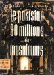 Le Pakistan , 90 Millions De Musulmans . GAUDIO Atillio