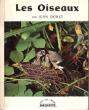 Les Oiseaux . DORST Jean