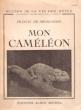 Mon Caméléon . MIOMANDRE Francis De