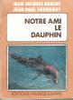 Notre Ami , Le Dauphin . BARLOY Jean-Jacques , EHRHARDT Jean-Paul