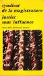 Justice Sous Influence , Cahiers Libres 363. Syndicat De La Magistrature