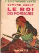 Le Roi Des Montagnes . ABOUT Edmond