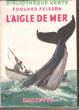 L'Aigle De Mer . PEISSON Edouard
