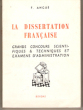 L'épreuve De Français Aux Grands Concours Scientifiques et Techniques et Aux Examens D'administration 1. La Dissertation . ANGUE Fernand