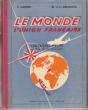 Le Monde , L'Union Française , Géographie , Classe de Fin D'études. AUDRIN , M. Et L. DECHAPPE