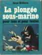 La Plongée Sous-Marine Pour Tous et Pour Toutes . BRIDERON Serge