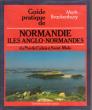 Guide Pratique De Normandie Iles Anglo-Normandes , du Pas De Calais à Saint-Malo : ports- mouillages- Navigation- avitaillement- Tourisme . ...