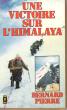 Une Victoire Sur l'Himalaya . PIERRE Bernard