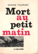 Mort Au Petit Matin . TOURNIER Simone