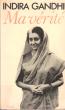 Ma vérité , Avec Le Concours D'emmanuel Pouchpadass . GANDHI Indira
