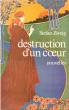 Destruction D'un Coeur Suivi De La Gouvernante et Le Jeu Dangereux . ZWEIG Stefan