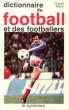 Dictionnaire Du Football et Des Footballers . MERLE Claude