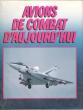 Avions de Combat D'aujourd'hui  ( Modern Military Aircraft ). BOWMAN Martin