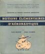 Préparation Au Certificat D'initiation Aéronautique , Notions Élémentaires D'aéronautique . MALDANT André et Gilbert SALOMON
