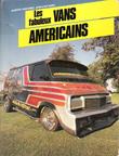 Les Fabuleux Vans Américains. MARTINEZ Alberto  , Jean-Loup NORY