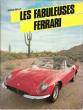 Les Fabuleuses Ferrari . BELLU Serge