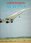 Le Monde Fascinant Des Avions. MONDEY David