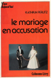Le Mariage En Accusation ( Marriage is Hell ) . PERUTZ Kathrin