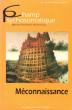 Champ Psychosomatique , Médecine , Psychanalyse , Anthropologie .n° 9 De Juin 1997 , Nouvelle Série : Méconnaissance . Collectif