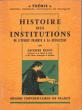 Histoire Des Institutions De L'époque Franque à La Révolution . ELLUL Jacques