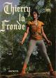 Une Aventure De Thierry La Fronde  . DERET Jean-Claude